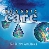 Classic Care - Day-Dreams With Music by Various Artists