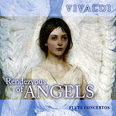 Rendezvous of Angels - Vivaldi: Flute Concertos by Zoltan Gyongyossy
