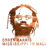 Mississippi To Mali by Corey Harris