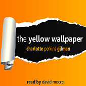 The Yellow Wallpaper by David Moore