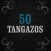 50 Tangos De Lujo by Various Artists