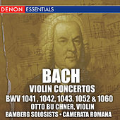 Bach: Violin Concertos BWV 1041 , 1042, 1043, 1052 & 1060 by Various Artists