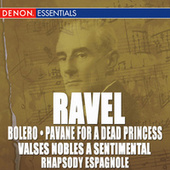 Ravel: Bolero, Pavane, Valse Nobles and Sentimentale & Rhapsody Espagnole by Various Artists