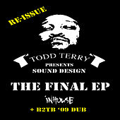 The Final EP Re-Issue + B2TB 09 Dub by Todd Terry