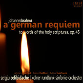 Brahms: A German Requiem by Agnes Giebel