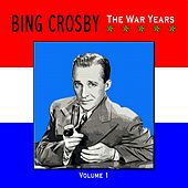 The War Years Volume 1 by Bing Crosby
