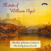 Motets of William Byrd by The Choir of Durham Cathedral