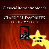 Classical Romantic Moods by Various Artists