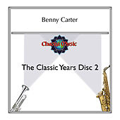 The Classic Years Disc 2 by Benny Carter
