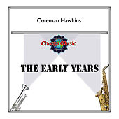The Early Years by Coleman Hawkins