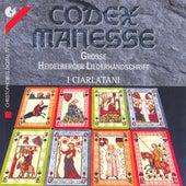 ALFONSO X: Cantiga No. 109 / BERNGER VON HORHEIM: Nu enbeiz ich doch des trankes nie / VAQUEIRAS, R.: Kalenda maya (Codex Manesse) (I Ciarlatani) by Various Artists