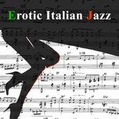 Erotic Italian Jazz by Various Artists