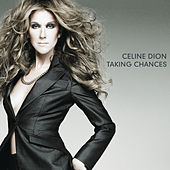 Taking Chances by Celine Dion