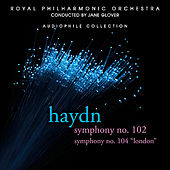 Haydn: Symphony No. 102 in B-flat Major, Symphony No. 104 in D Major, London by Royal Philharmonic Orchestra