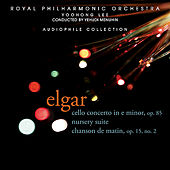 Elgar: Cello Concerto in E minor, Nursery Suite, Chanson de matin by Royal Philharmonic Orchestra