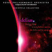 Delius: Brigg Fair, Koanga, Hassan, A Song Before Sunrise, et al. by Royal Philharmonic Orchestra