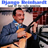 Best Of The Radio Sessions by Django Reinhardt