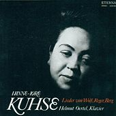 Vocal Recital: Kuhse, Hannelore - WOLF, H. / BERG, A. / REGER, M. by Hannelore Kuhse