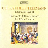 TELEMANN, G.: Musique de table, Part III (Il Fondamento Ensemble, Dombrecht) by Paul Dombrecht