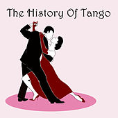 The History Of Tango by Various Artists