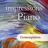 Impressions For Piano: Contemplation by Various Artists
