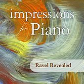 Impressions For Piano: Ravel Revealed by Various Artists