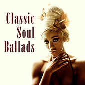 Classic Soul Ballads (Re-Recorded / Remastered Versions) by Various Artists