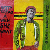 Natty Dread A Weh She Want by Horace Andy
