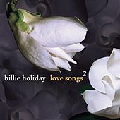 Love Songs 2 by Billie Holiday