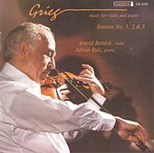 GRIEG, E.: Violin Sonatas Nos. 1-3 (Belnick, Ruiz) by Arnold Belnick