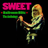 Ballroom Blitz - The Anthology by Sweet