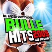 Bulle Hits 2009 - Die Balkan-Partykracher aus Bulgarien by Various Artists