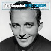 The Essential Bing Crosby by Bing Crosby