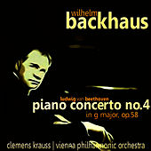 Beethoven: Piano Concerto No. 4 in G Major, Op. 58 by Wilhelm Backhaus