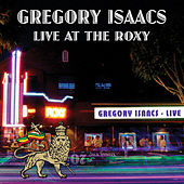 Live At The Roxy 1982 by Gregory Isaacs