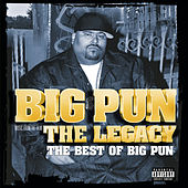The Legacy: The Best Of Big Pun by Big Pun