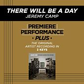 There Will Be A Day (Premiere Performance Plus Track) by Jeremy Camp