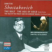 SHOSTAKOVICH, D.: Bolt / The Golden Age Suite / The Tale of the Priest and his Servant Balda Suite (Leipzig MDR Symphony, Kitaenko) by Dmitri Kitaenko
