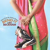 Bend It Like Beckham by Bend it like Beckham