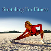Stretching For Fitness by Various Artists