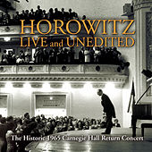 Historic Horowitz: Live and Unedited, The Legendary 1965 Carnegie Hall Return Concert by Vladimir Horowitz