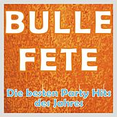 BULLE FETE - Die besten Party Hits des Jahres by Various Artists