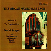 Bach: Organ Music, Vol. 5 by David Sanger