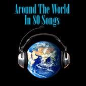 Around The World In 80 Songs von Various Artists