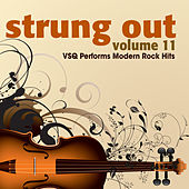 Strung Out Vol. 11: VSQ Tribute to Modern Rock Hits by Vitamin String Quartet
