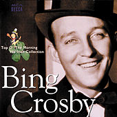 Top O' The Morning: His Irish Collection by Bing Crosby