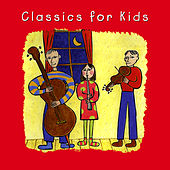 Classics For Kids by Various Artists
