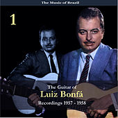 The Music of Brazil / The Guitar of Luiz Bonfá, Volume 1 / Recordings 1957 - 1958 by Luiz Bonfá