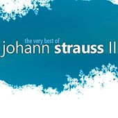 The Very Best of Johann Strauss II by Various Artists