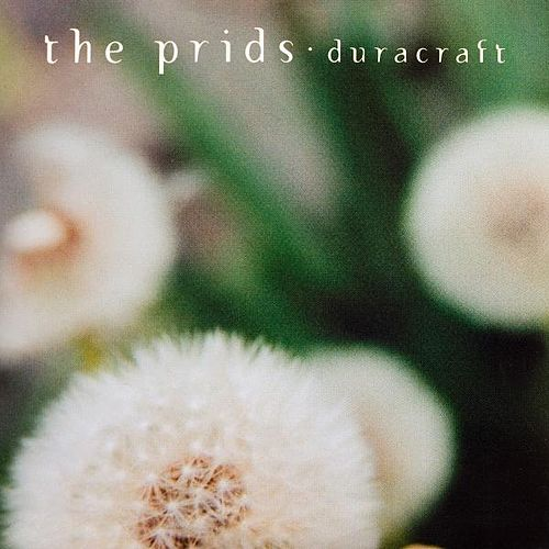 The Prids - Duracraft